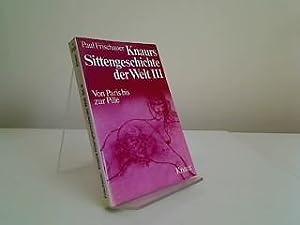 Knaurs Sittengeschichte der Welt Bd. 3. Von: Frischauer, Paul: