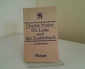 Die Liebe und das Zauberbuch : Erzählungen.: Nodier, Charles: