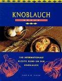 Knoblauch-Küche : [100 internationale Rezepte rund um: Hale, Sophie, Trevor