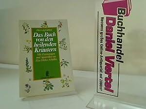 Das Buch von den heilenden Kräutern. Mit: Gäbler, Hartwig: