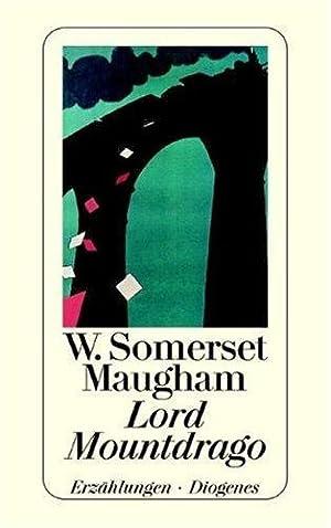 Lord Mountdrago : Erzählungen. W. Somerset Maugham,: Maugham, William Somerset: