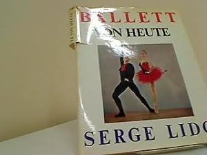 Ballett von heute. Serge Lido. Fotos: Serge: Lido, Serge, Frederick