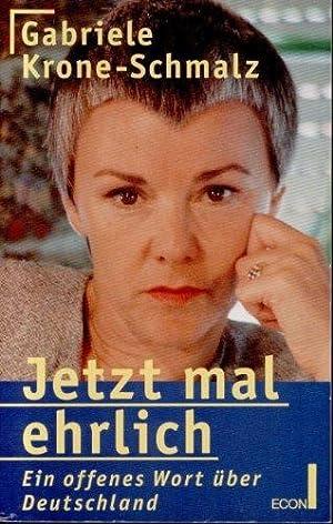 Jetzt mal ehrlich : ein offenes Wort: Krone-Schmalz, Gabriele: