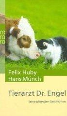 Tierarzt Dr. Engel : seine schönsten Geschichten.: Huby, Felix und