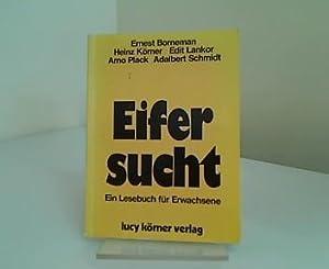 Eifersucht : e. Lesebuch für Erwachsene.: Körner, Heinz und