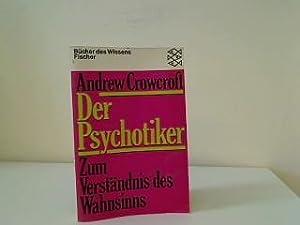 Der Psychotiker : zum Verständnis d. Wahnsinns.: Crowcroft, Andrew: