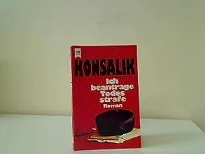 Ich beantrage Todesstrafe: Konsalik, Heinz G.: