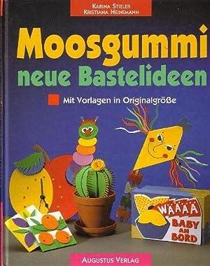 Moosgummi - neue Bastelideen : mit Vorlagen