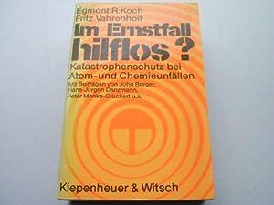 Im Ernstfall hilflos? : Katastrophenschutz bei Atom-: Koch, Egmont R.