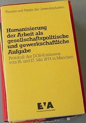 Humanisierung der Arbeit als gesellschaftspolitische und gewerkschaftliche: Vetter, Heinz Oskar:
