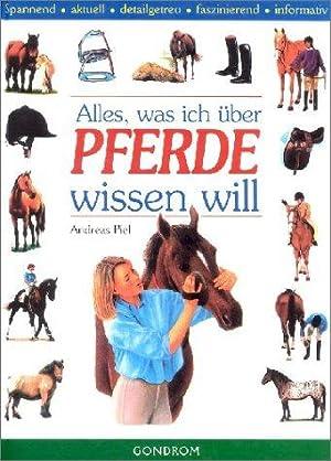 Alles, was ich über Pferde wissen will.: Piel, Andreas: