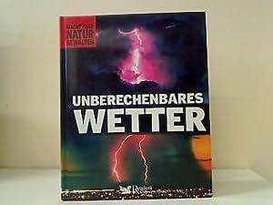 Unberechenbares Wetter. Red.: AFR-Text-Edition Machtvolle Naturgewalten: Peters, Joachim Übers.: