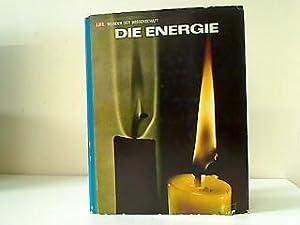 Die Energie. Aus d. Engl. übertr. von: Wilson, Mitchell A.,
