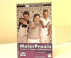 MalerPraxis. Handbuch für Tapezier- und Renoviertechnik. Für