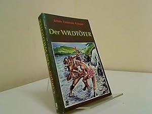 Der Wildtöter : Nach d. engl. Original: Meister, Friedrich Cooper