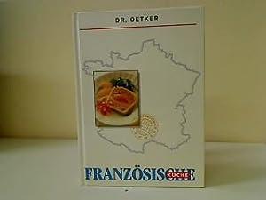 Französische Küche. Dr. Oetker. Internationale Küche: Knutzen, Gisela Red.: