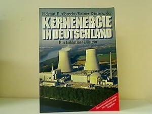Kernenergie in Deutschland : e. Bildatlas. Helmut F. Albrecht ; Rainer Kiedrowski