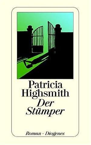 Der Stümper : Roman. Aus d. Amerikan.: Highsmith, Patricia: