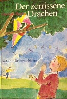 Der zerrissene Drachen : 7 Kindergeschichten. Zeichn.: Humm, Charlotte: