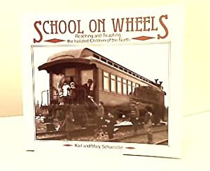 School on Wheels. Reaching and Teaching the: Schuessler, Karl and