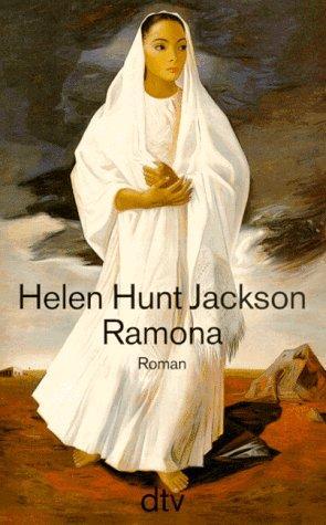Ramona : ein kalifornischer Roman. Helen Hunt: Jackson, Helen Hunt