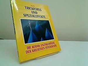 Trickfotos und Spezialeffekte. Die Kodak Enzyklopädie der: unbekannt:
