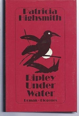 Ripley under water : Roman. Aus dem: Highsmith, Patricia: