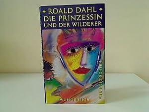 Die Prinzessin und der Wilderer : 4: Dahl, Roald: