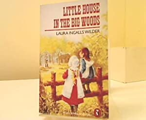 Little House in the Big Woods: Wilder, Laura Ingalls: