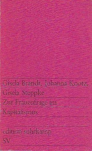 Zur Frauenfrage im Kapitalismus. Gisela Brandt; Johanna: Brandt, Gisela, Johanna