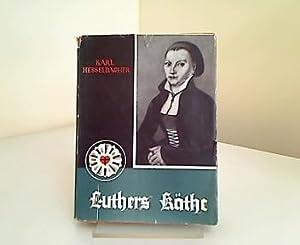 Luthers Käthe : Das Leben d. Katharina: Hesselbacher, Karl: