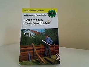 Holzarbeiten in meinem Garten.: Oldale, Adrienne und