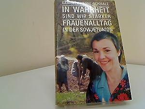 In Wahrheit sind wir stärker : Frauenalltag: Krone-Schmalz, Gabriele: