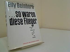 So waren diese Flieger: Beinhorn Elly: