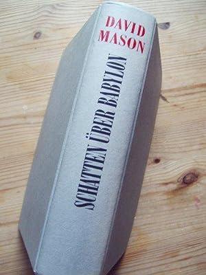 Schatten über Babylon : Roman. Aus dem: Mason, David:
