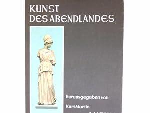 Kunst des Abendlandes 1. Antike: Hrsg. Martin, Kurt