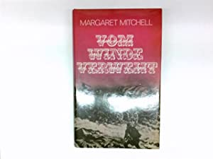 Vom Winde verweht : Roman = Gone: Mitchell, Margaret: