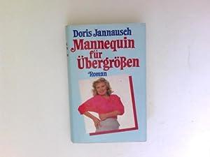 Mannequin für Übergrössen : heiterer Roman.: Jannausch, Doris: