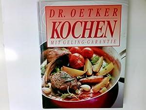 Dr. Oetker Kochen. Mit Geling-Garantie.: Knutzen, Gisela, Annette