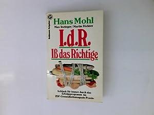 I.d.R., Iss das Richtige : schlank für: Mohl, Hans, Max