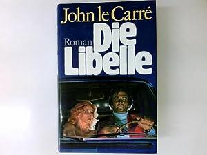 Die Libelle : Roman: John Le Carre: