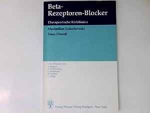 Beta-Rezeptoren-Blocker : therapeut. Richtlinien. von u. Franz: Ledochowski, Maximilian und
