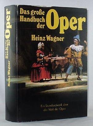 Das große Handbuch der Oper: Wagner, Heinz: