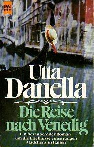 Die Reise nach Venedig : ein bezaubernder: Danella, Utta: