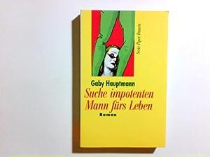 Suche impotenten Mann fürs Leben : Roman.: Hauptmann, Gaby: