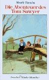 Die Abenteuer des Tom Sawyer. Dt. von: Twain, Mark: