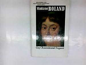 Madame Roland. [Aus d. Franz. übers. von: Chaussinand-Nogaret, Guy: