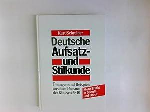 Deutsche Aufsatz- und Stilkunde : Übungen u.: Schreiner, Kurt: