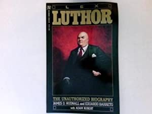 Lex Luthor. The Unauthorized Biography.: Hudnall, James D.,
