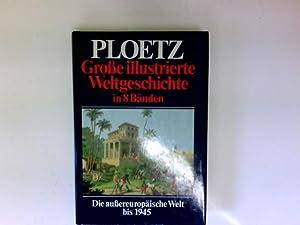 Der illustrierte Ploetz : Weltgeschichte Band 6: Ploetz, Karl Julius